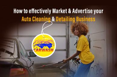 How to effectively Market & Advertise your Auto Cleaning & Detailing Business
