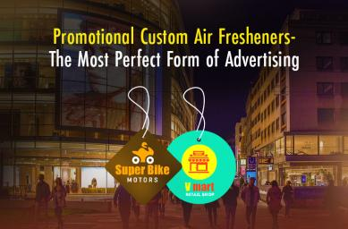 Promotional Custom Air Fresheners- The Most Perfect Form of Advertising